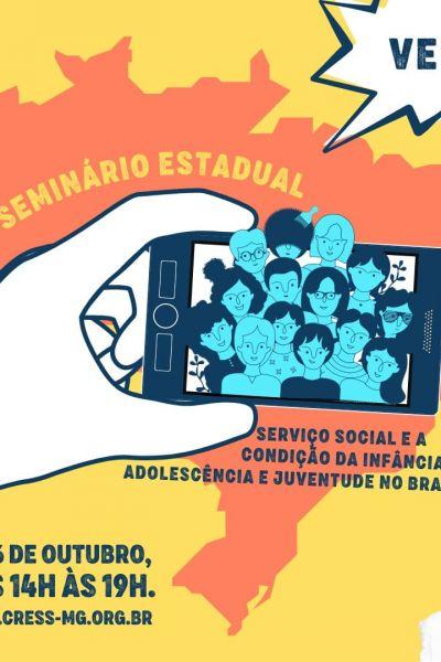 I Seminário Estadual com o tema Serviço Social e a Condição da Infância, Adolescência e Juventude no Brasi